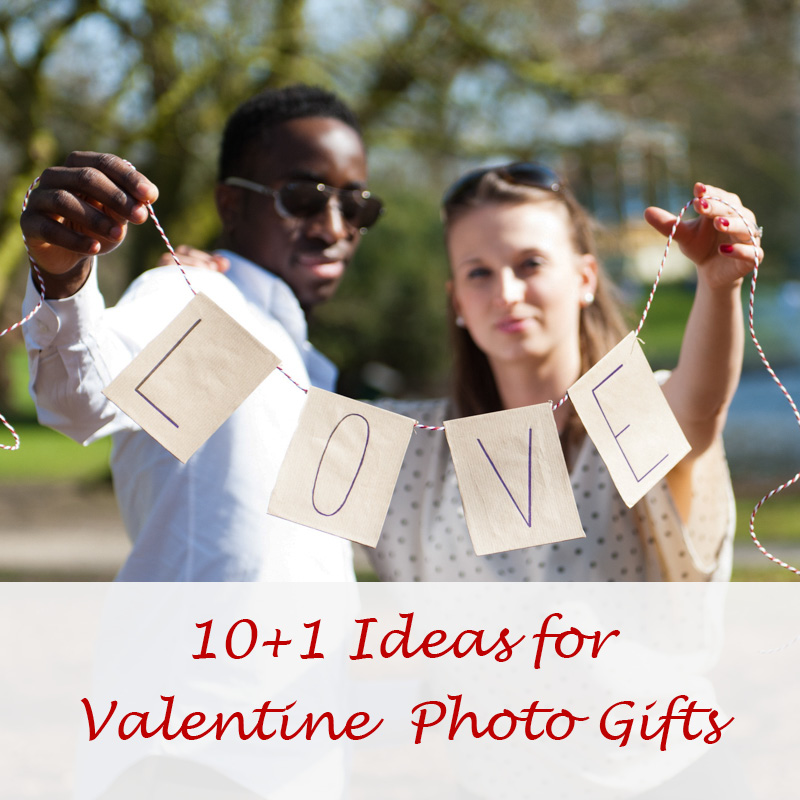 10 + 1 Ideas for Valentine Photo Gifts